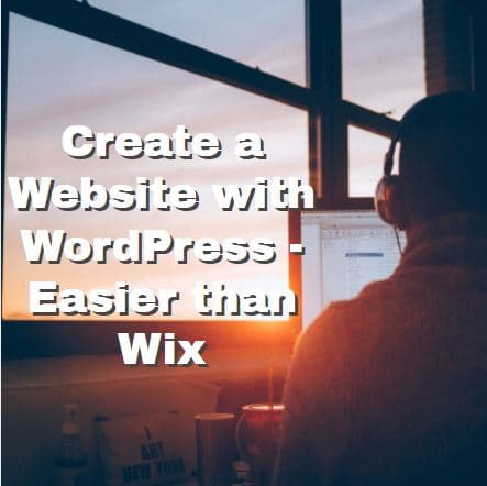 Create a Website with WordPress – Easier than Wix
