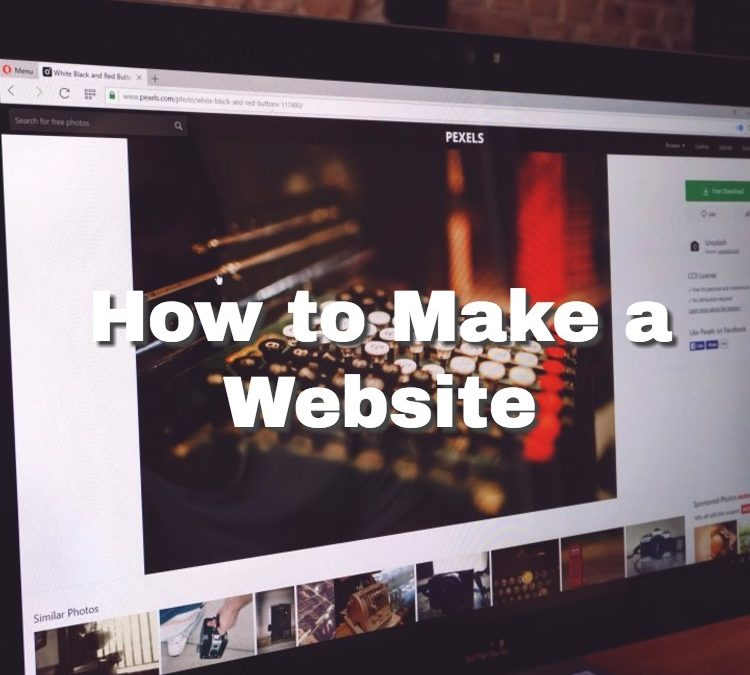 How To Make a Website – My Intern Experiences