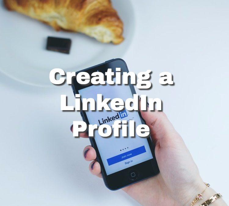 Creating A linkedIn Profile