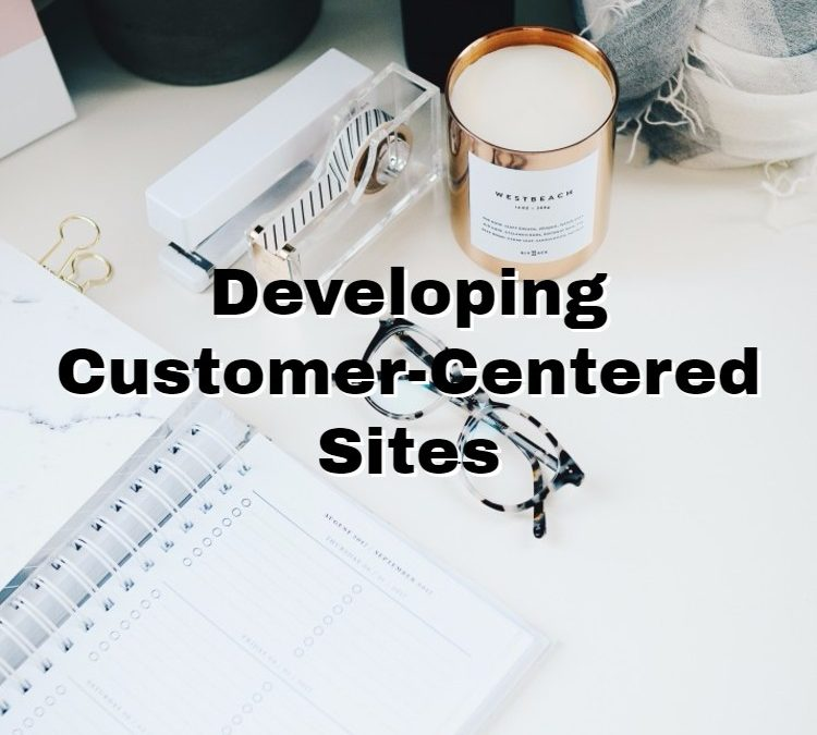 Developing Customer-Centered Sites